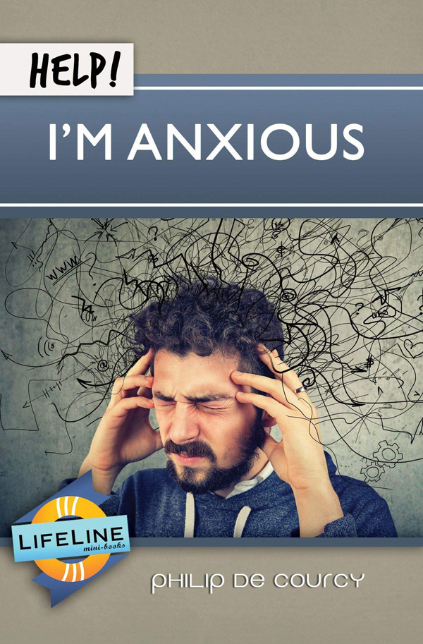 Help! I'm Anxious - Book by Philip De Courcy
