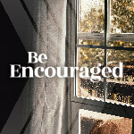 Be Encouraged Series